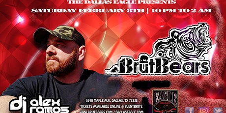 BrūtBears at the Dallas Eagle featuring DJ Alex Ramos tickets