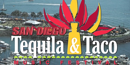 Tequila and Taco Music Festival - Downtown San Diego April 25th & 26th