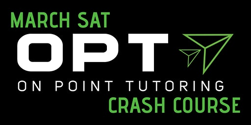 OPT March SAT Crash Course