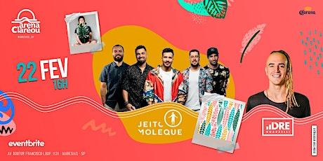 Jeito Moloque + Dre Guazzelli - Arena Clareou Maresias - 22.02 ingressos