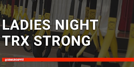 Ladies Night- TRX Strong tickets