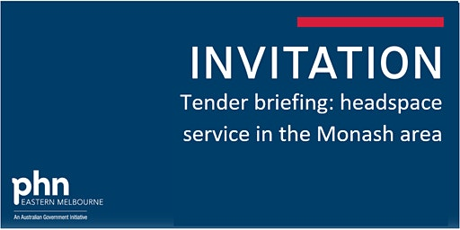 Tender briefing: headspace service in the Monash area