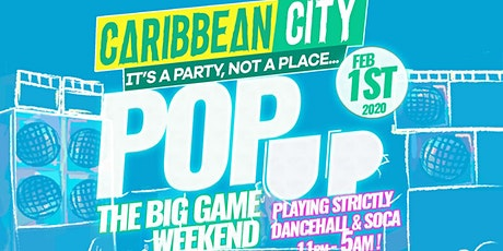 "Caribbean City "" BIG GAME WEEKEND POP UP"" ( Strictly DANCEHALL & SOCA) tickets"
