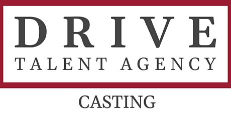 Drive Talent Agency Casting tickets