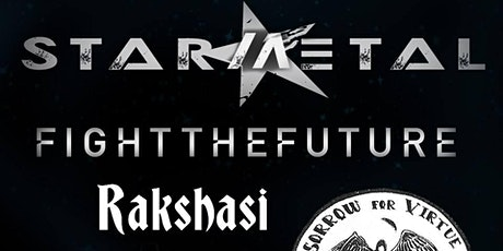 Star Metal, Fight the Future, Sorrow For Virtue, Rakshasi, Fall Away tickets