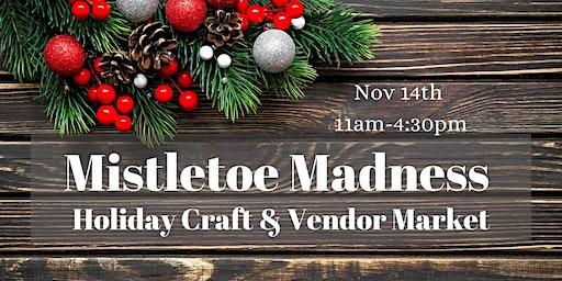 Mistletoe Madness Holiday Market 2020