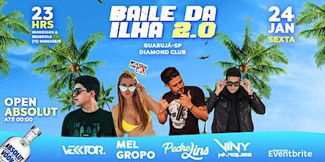 Baile Da Ilha 2.0   Open Absolut - 24.01 ingressos