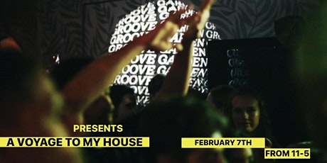 Groove Garden 002 : A VOYAGE TO MY HOUSE tickets