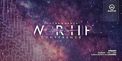 WORSHIP CONFERENCE - Artes que Louvam