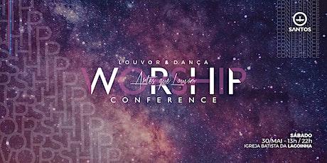 WORSHIP CONFERENCE - Artes que Louvam ingressos