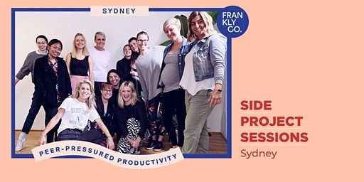 Side Project Sessions - Sydney, with guest speaker Anna Richards