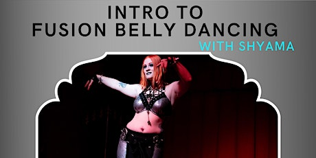 Intro to Belly Dance Fusion with Shyama - June tickets