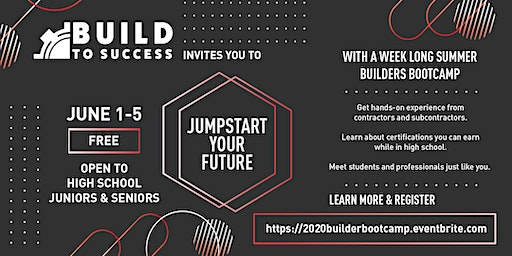 2020 Build to Success - Summer Construction Bootcamp