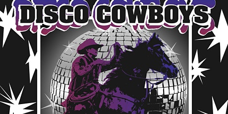 Disco Cowboys tickets