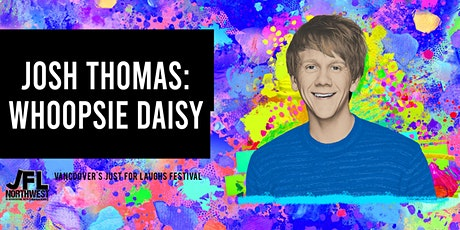 Josh Thomas: Whoopsie Daisy tickets