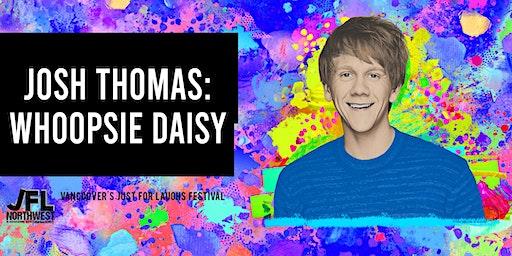 Josh Thomas: Whoopsie Daisy