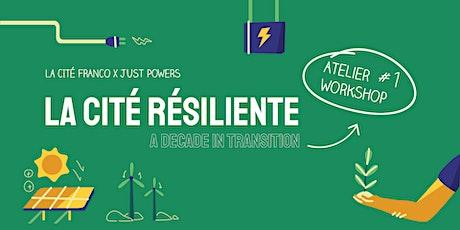 La Cité Résiliente: Atelier/Workshop #1 tickets
