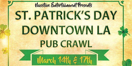 Los Angeles St. Patrick's Day Pub Crawl and Beer Garden!