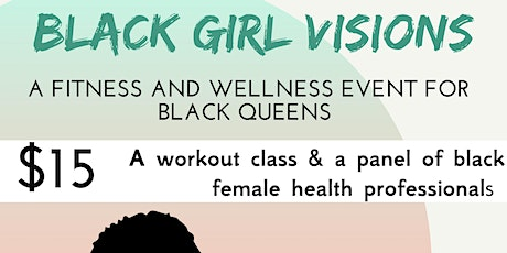Black Girl Visions: A Fitness and Wellness Event for Black Queens tickets