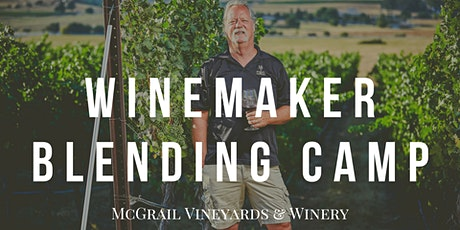 POSTPONED - (date TBA) Winemaker Blending Camp at McGrail Vineyards tickets