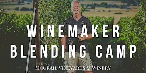 Winemaker Blending Camp at McGrail Vineyards & Winery