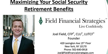 Maximizing Your Social Security Retirement Benefits tickets
