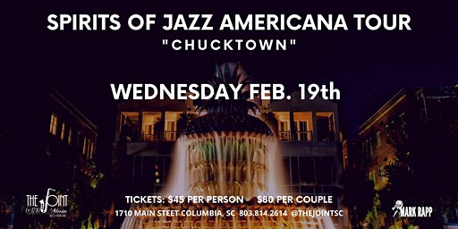 Spirits of Jazz Americana Tour : Chucktown!
