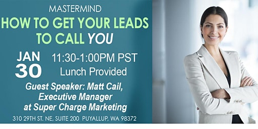 Mastermind: How to Get Your Leads to Call You
