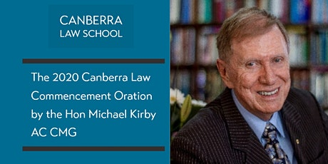 The 2020 Canberra Law Commencement Oration by the Hon Michael Kirby AC CMG tickets