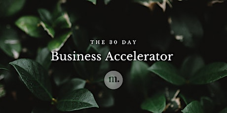 30 Day: Business Accelerator Challenge tickets