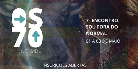 "7º Encontro Fora do Normal - "" Os 70 - Eu os envio"" billets"
