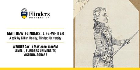 Matthew Flinders: Life-Writer A talk by Gillian Dooley, Flinders University tickets