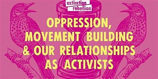 Oppression, Movement Building and Our Relationships as Activists