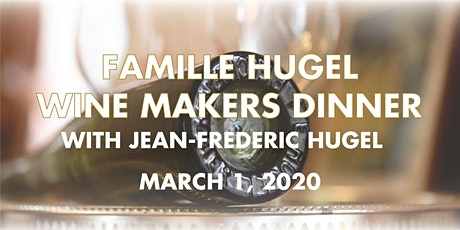 FAMILLE HUGEL WINE MAKERS DINNER tickets