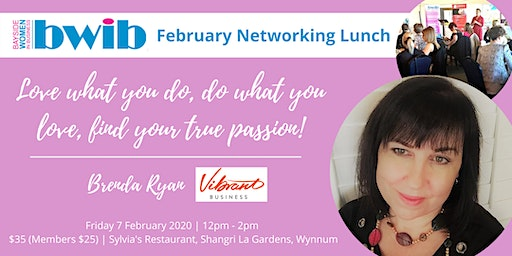 BWIB Networking Lunch - Love what you do, finding your true passion