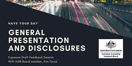 General Presentation and Disclosures: Have your say with Ann Tarca (IASB) tickets