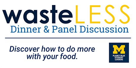 wasteLESS: Dinner & Panel Discussion tickets