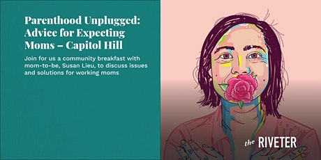 Parenthood Unplugged : Advice for Expecting Moms – Capitol Hill tickets