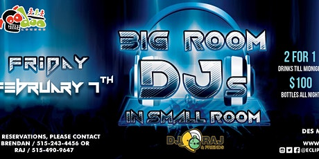 Big Room DJs in Small Room with DJ Raj and Friends tickets