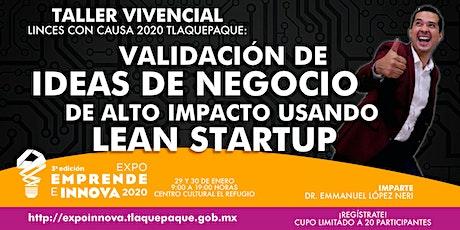 Validación de Ideas de Negocio de alto impacto utilizando Lean Startup boletos