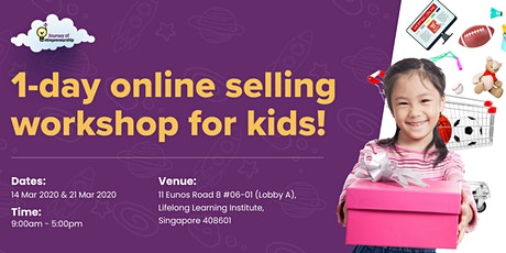 Online Selling for Kids                                    (1-day Workshop) tickets