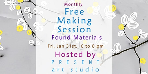 Free Making Session: Found Objects Hosted by Present Art Studio