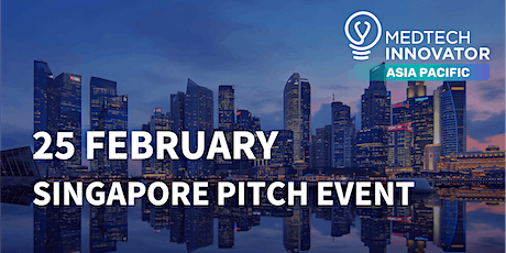 MedTech Innovator Asia Pacific - Singapore Pitch Event tickets