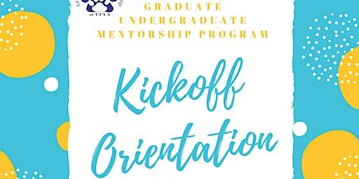 Graduate Undergraduate Mentorship Program Kickoff Orientation