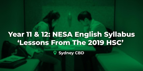 Year 11 & 12 - The New NESA English Syllabus - Lessons from the 2019 HSC (Sydney CBD) tickets
