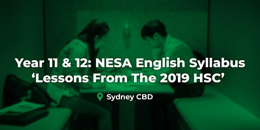 Year 11 & 12 - The New NESA English Syllabus - Lessons from the 2019 HSC (Sydney CBD)