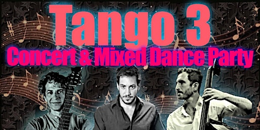 Tango 3 Concert and Dance