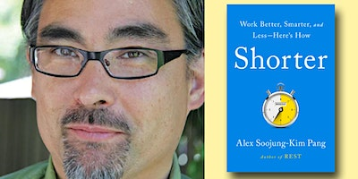 Alex Soojung-Kim Pang - Shorter: Work Better, Smarter, and Less—Here's How