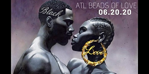 ATL Beads of Love-#blacklove & #juneteenth celebration