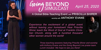 GOING BEYOND LIVE WITH PRISCILLA SHIRER & ANTHONY EVANS
